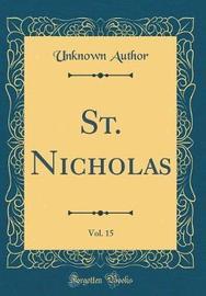 St. Nicholas, Vol. 15 (Classic Reprint) by Unknown Author image