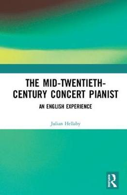 The Mid-Twentieth-Century Concert Pianist by Julian Hellaby image