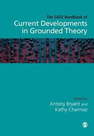 The SAGE Handbook of Current Developments in Grounded Theory