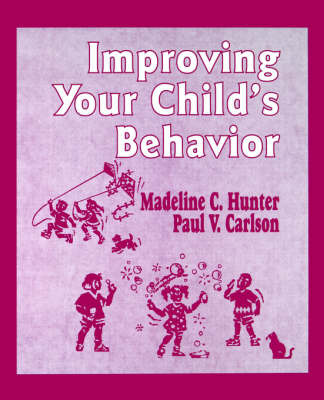 Improving Your Child's Behavior by Madeline Hunter image
