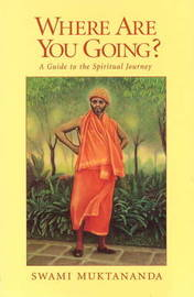Where are You Going?: A Guide to the Spiritual Journey by Swami Muktananda image