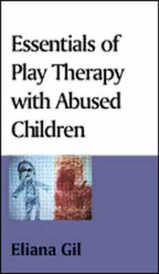 Essentials of Play Therapy with Abused Children by Eliana Gil image