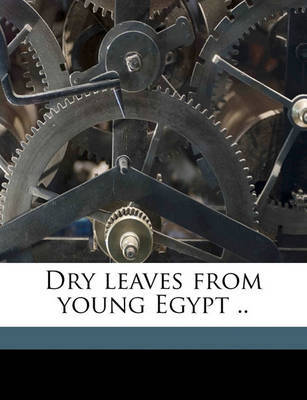 Dry Leaves from Young Egypt .. by Edward Backhouse Eastwick image