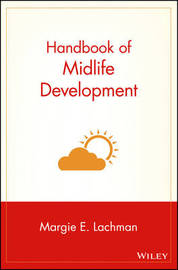Handbook of Midlife Development by Margie E. Lachman