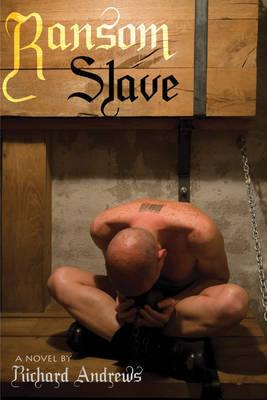 Ransom Slave by Richard Andrews (Institute of Education, UK)