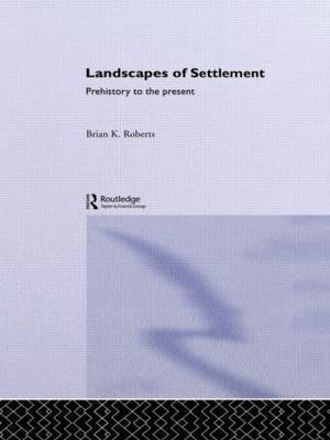 Landscapes of Settlement by Brian K. Roberts image