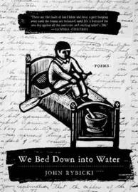 We Bed Down into Water by John Rybicki image