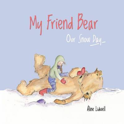 My Friend Bear - Our Snow Day by Aline Lidwell image