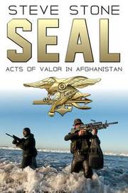 Seal: Acts of Valor in Afghanistan by Steve Stone image