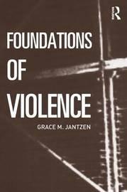 Foundations of Violence by Grace M Jantzen image