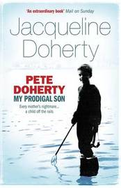 Pete Doherty: My Prodigal Son by Jacqueline Doherty image
