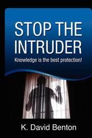 Stop the Intruder by MR K David Benton