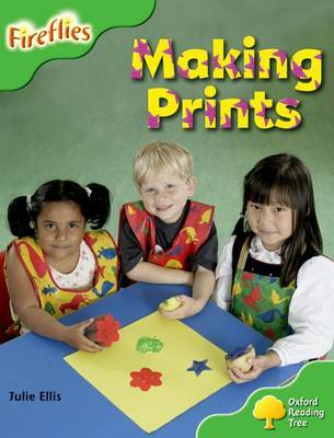 Oxford Reading Tree: Level 2: More Fireflies A: Making Prints by Julie Ellis