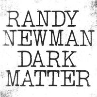 Dark Matter by Randy Newman image
