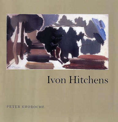 Ivon Hitchens by Peter Khoroche
