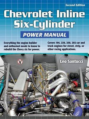 Chevrolet Inline Six-Cylinder Power Manual by Leo Santucci image