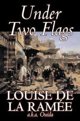 Under Two Flags by Louise de La Ramee