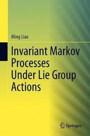 Invariant Markov Processes Under Lie Group Actions by Ming Liao image