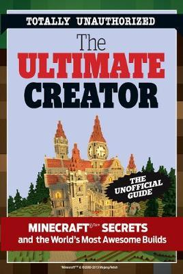 Ultimate Minecraft Creator by Triumph Books