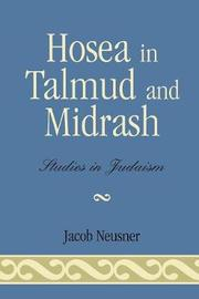 Hosea in Talmud and Midrash by Jacob Neusner