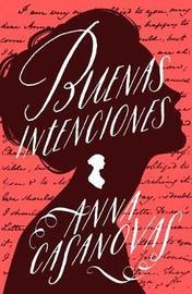 Buenas Intenciones by Anna Casanovas
