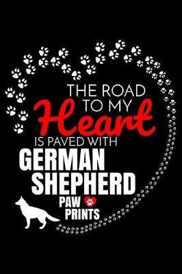 The Road To My Heart Is Paved With German Shepherd Paw Prints by Harriets Dogs image