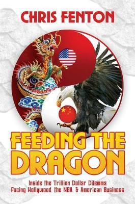 Feeding the Dragon by Chris Fenton