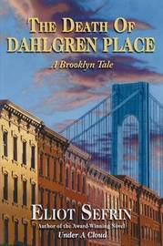 The Death of Dahlgren Place: A Brooklyn Tale by Eliot Sefrin