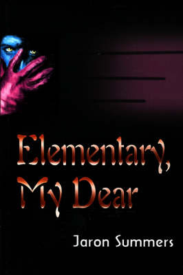 Elementary, My Dear by Jaron Summers image