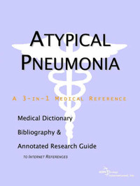 Atypical Pneumonia - A Medical Dictionary, Bibliography, and Annotated Research Guide to Internet References image