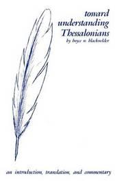 Toward Understanding Thessalonians by Boyce W. Blackwelder image