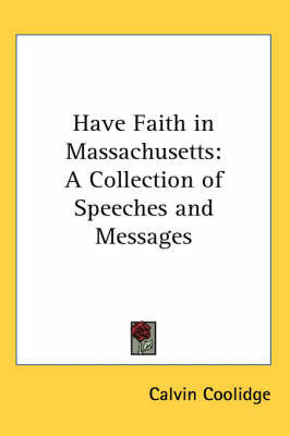 Have Faith in Massachusetts: A Collection of Speeches and Messages by Calvin Coolidge