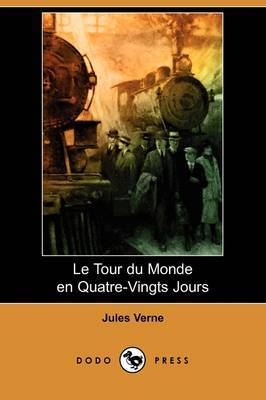 Le Tour Du Monde En Quatre-Vingts Jours (Dodo Press) by Jules Verne image
