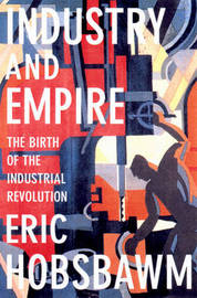Industry and Empire by Eric Hobsbawm