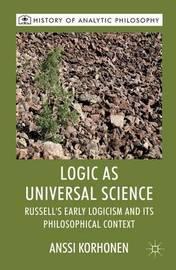 Logic as Universal Science by Anssi Korhonen