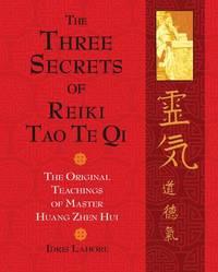 Three Secrets of Reiki Tao Te Qi