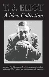 T. S. Eliot by T.S. Eliot