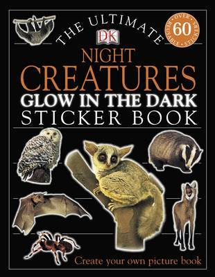 The Ultimate Night Creatures Glow in the Dark Sticker Book image