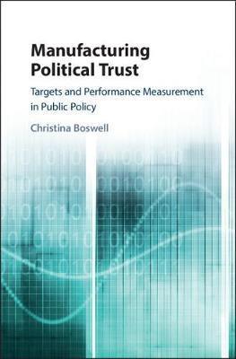 Manufacturing Political Trust by Christina Boswell