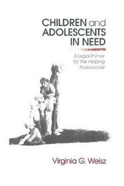 Children and Adolescents in Need by Virginia G. Weisz