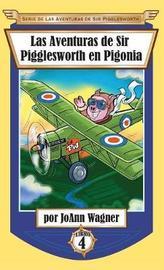 Las Aventuras de Sir Pigglesworth En Pigonia by Joann Wagner image