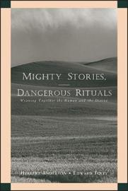 Mighty Stories, Dangerous Rituals by Herbert Anderson image