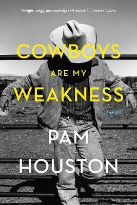 Cowboys Are My Weakness by Pam Houston image