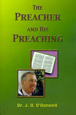 The Preacher and His Preaching by J.D. O'Donnell image