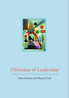 Dilemmas of Leadership by Tudor Rickards image