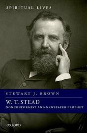 W. T. Stead by Stewart J Brown