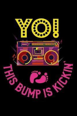 Yo This Bump Is Kickin by Tsexpressive Publishing