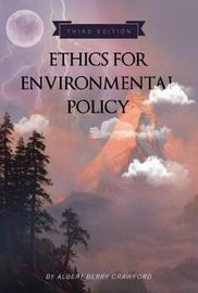 Ethics for Environmental Policy by Albert Berry Crawford