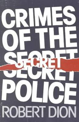 Crimes of the Secret Police by Robert Dion image