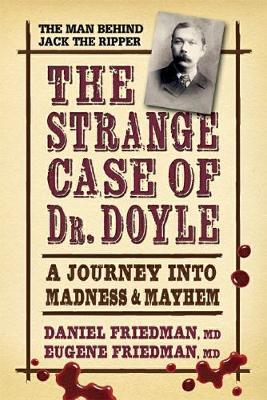 Strange Case of Dr. Doyle - Revised Edition by Eugene Friedman